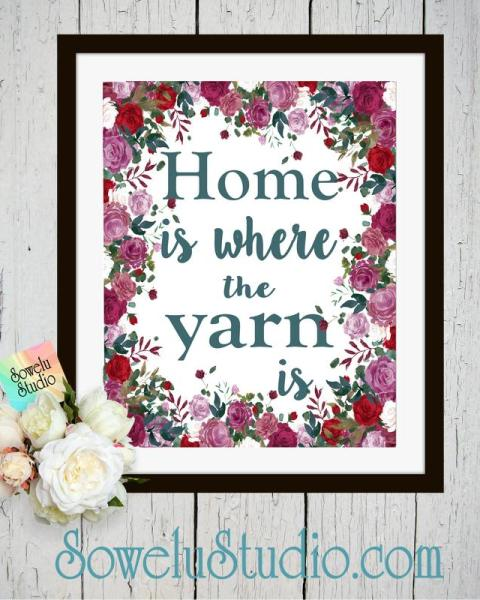 """Home is Where the Yarn is"" Wall Art Printable ~ Free Download"