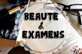 Beauté et examens