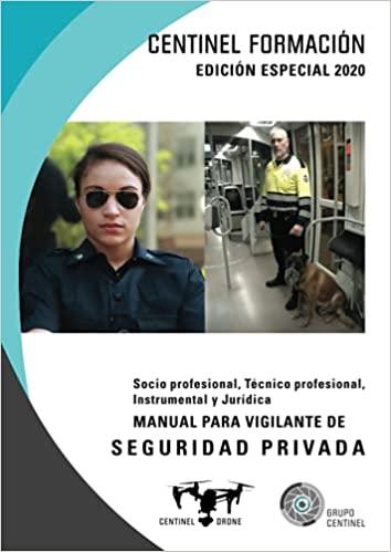 Manual Vigilante de Seguridad Socio profesional, Técnico profesional, Instrumental y Jurídica