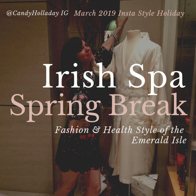 Insta Style Holiday:  Spring Spa Break in Ireland