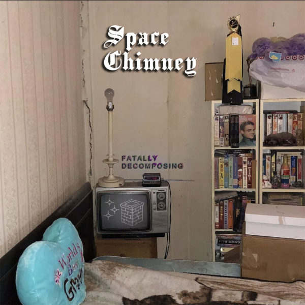 Space Chimney - Fatally Decomposing