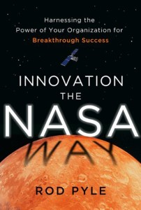 "Cover of Rod Pyle's new book ""Innovation the NASA Way: Harnessing the Power of Your Organization for Breakthrough Success"" (Credits: McGraw-Hill)"
