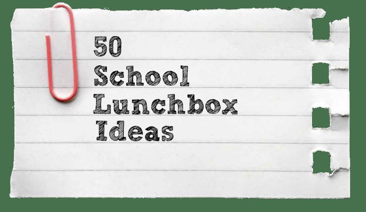 50 School Lunchbox Ideas