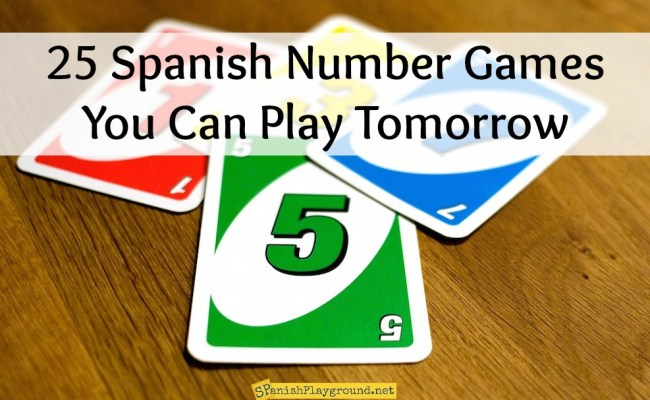 25 Spanish Number Games You Can Play Tomorrow Spanish