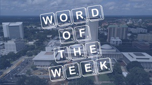"Scrabble tiles spelling out ""Word of the Week"" overlaid on a photo of the Florida Capitol in Tallahassee"