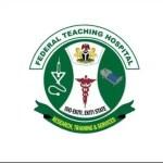 Federal Teaching Hospital, Ido-Ekiti Recruitment 2020/2021 – 11 Job Positions