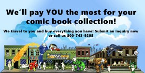 We pay you the most for your comic book collection