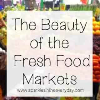 The Beauty of the Fresh Food Markets….