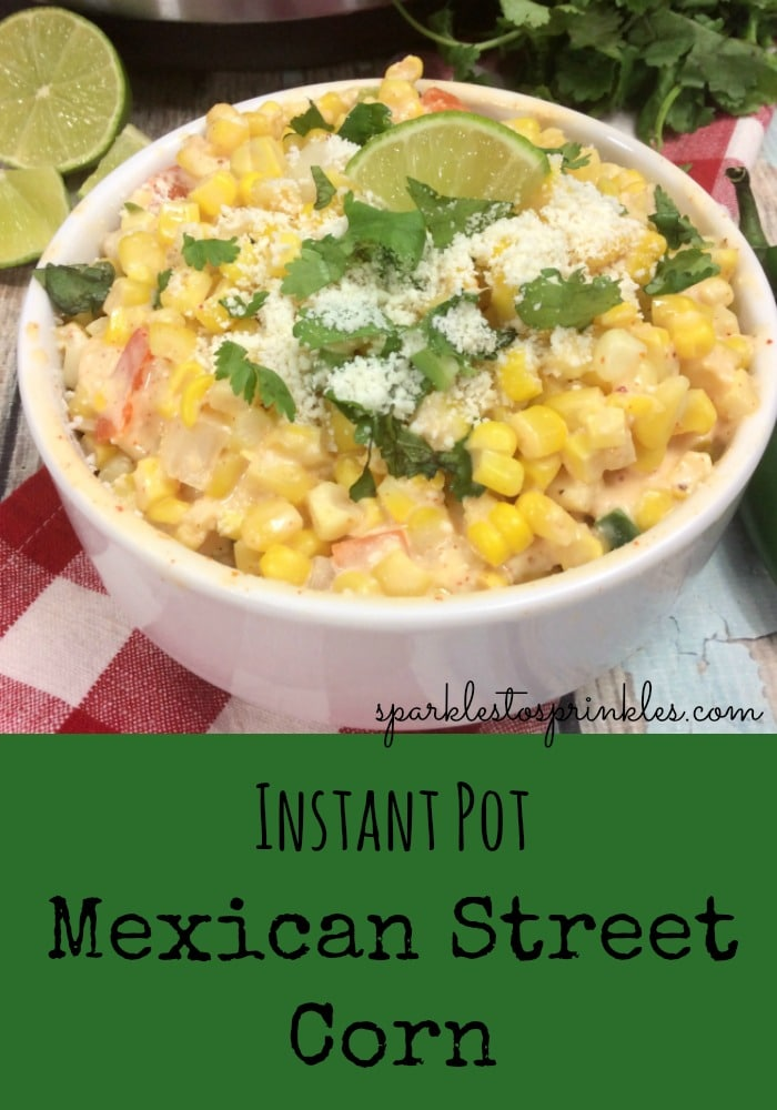 Instant Pot Mexican Street Corn
