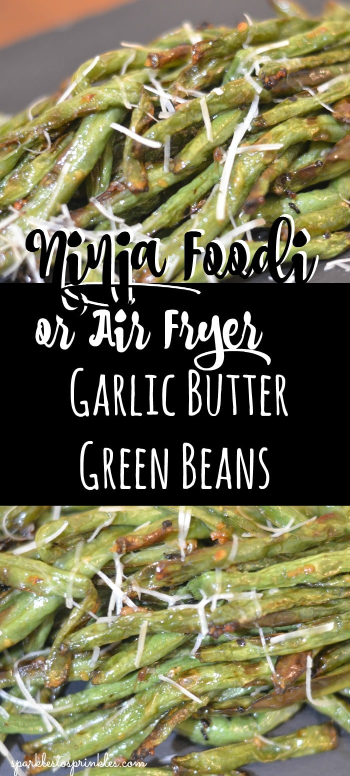 Ninja Foodi or Air Fryer Garlic Butter Green Beans