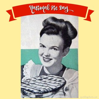 It is National Pie Day! Let's Make Some Pie!