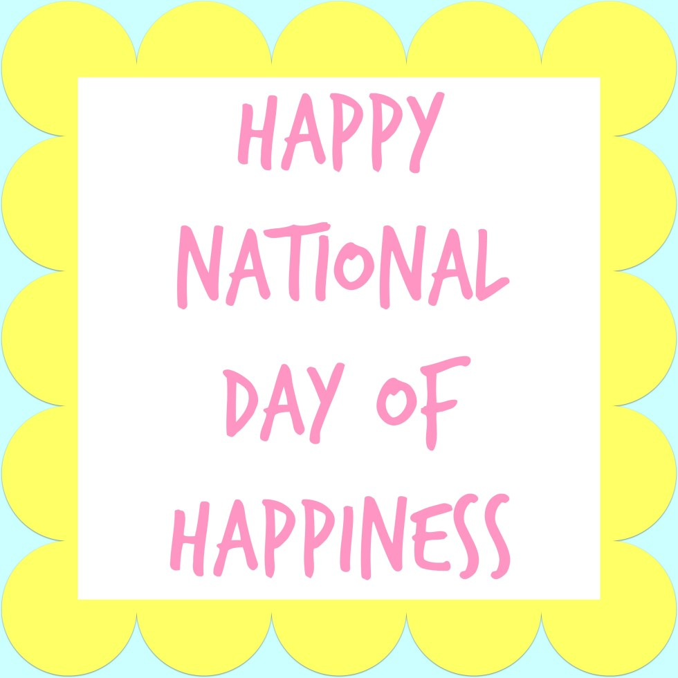 Happy National Day of Happiness