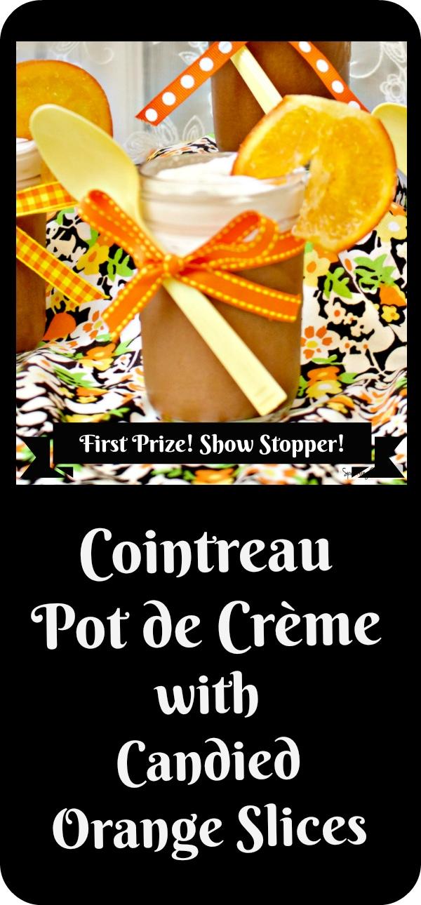 Cointreau Pot de Crème with Candied Orange Slices (A Quick and Easy Dessert Showstopper)