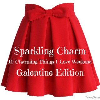 10 Charming Things Weekend: Galentine Edition