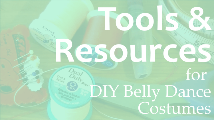 Toos & Resources for DIY Belly Dance Costumes
