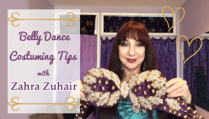 belly dance costuming tips with Zahra Zuhair