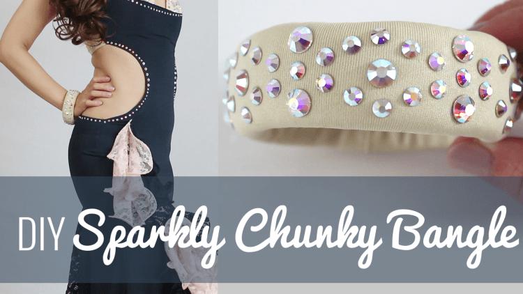 DIY Sparkly Chunky Bangle belly dance