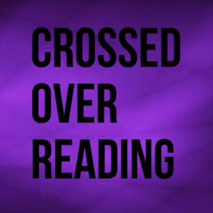Crossed Over Reading