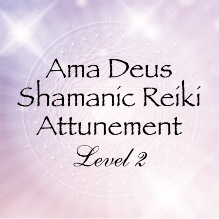 Ama Deus Shamanic Reiki Attunement Level 2 Sparks Of Divine Light