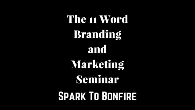 The 11 Word Branding and Marketing Seminar by Steven Shomler