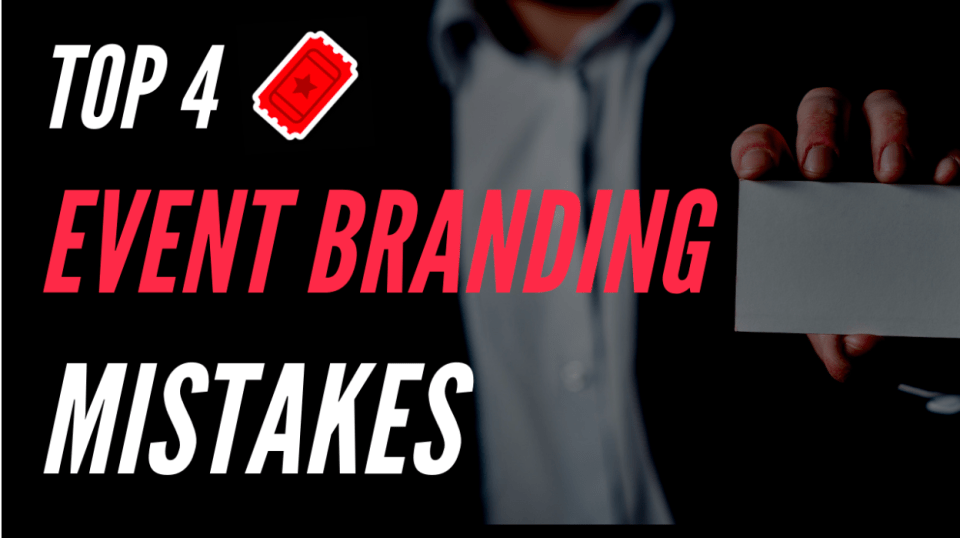 top 4 event branding mistakes