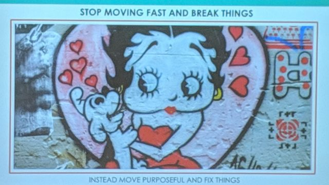Slide borrowed from Alyssa Wright's Keynote address - move purposeful, and fix things