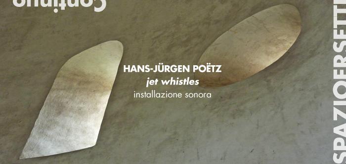 Hans-Jurgen Poetz at Spazioersetti_flyer
