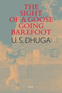 Sight Of Goose Barefoot Paperback - U. Dhuga
