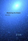 MASTERING THE DREAM, Kelly Lydick