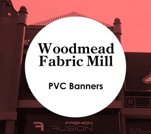Woodmead Fabric Mill - PVC Banners