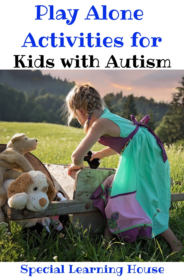 Play Alone Activities for Kids with Autism