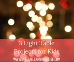 3 Light Table Projects for Kids. Featured by Special Learning House. www.speciallearninghouse.com.