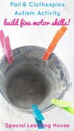 Pail and clothespins autism activity : one of my favorite fine motor skills activities! | speciallearninghouse.com