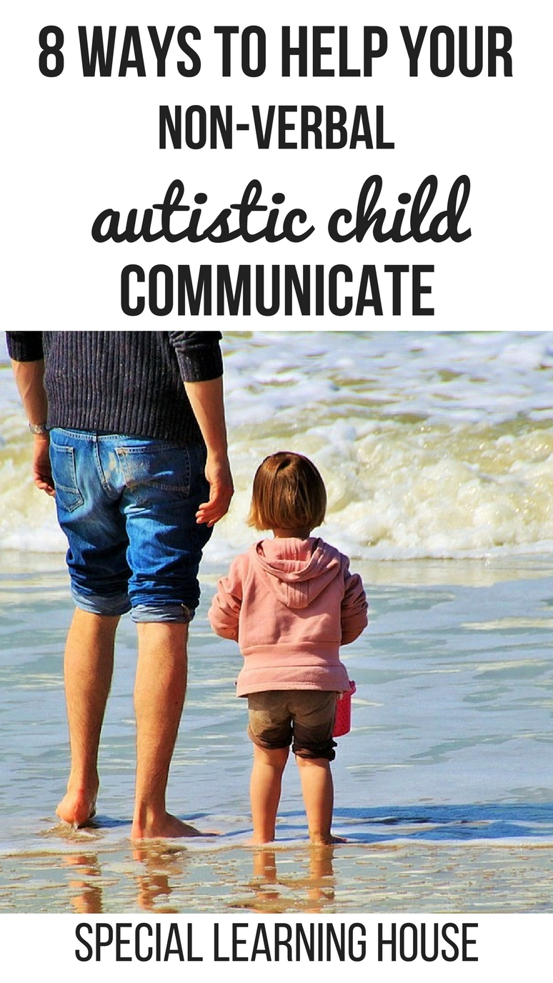 8 Ways to help your nonverbal autistic child communicate. | speciallearninghouse.com
