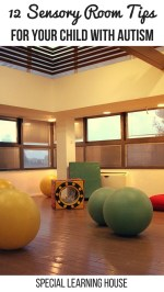 12 Sensory room tips for your child with autism. | speciallearninghouse.com
