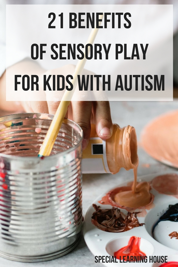 21 Benefits of Sensory Play for Autism #autism #spd #sensoryplay #adhd