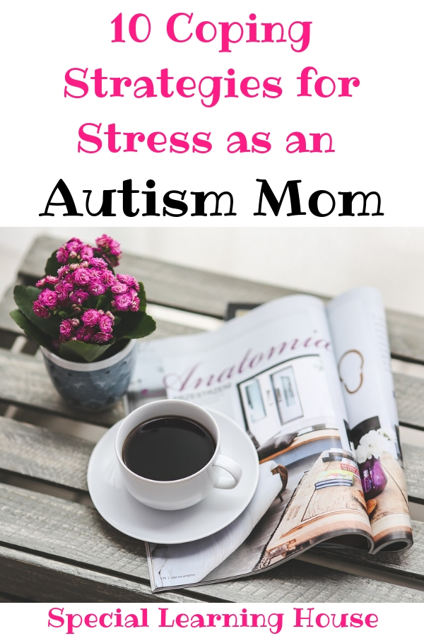 10 Coping Strategies for Stress as an Autism Mom
