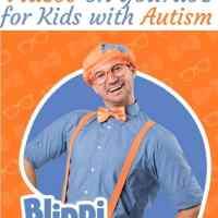 Blippi YouTube Videos That Make Teaching Kids with Autism Fun!