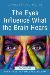 The Eyes Influence What the Brain Hears