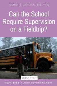 Can the School Require Parent Supervision on a Fieldtrip?