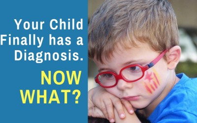 Your Child Finally Has a Diagnosis. Now What?