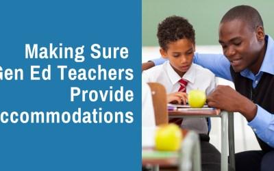 Making Sure Gen Ed Teachers Provide Accommodations – Free Worksheet