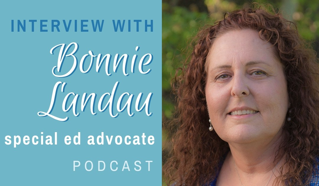 Interview with Bonnie Landau, Special Education Advocate