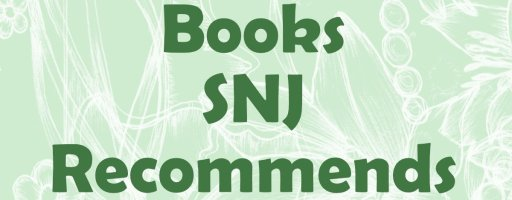 SNJ Recommends