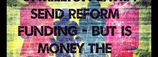 £31 million extra SEND reform funding- but is money the whole problem?