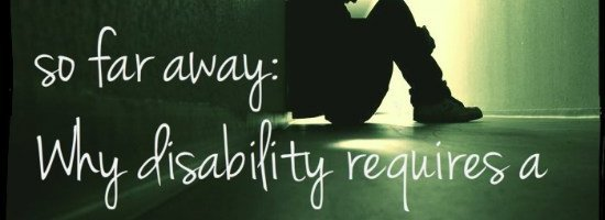So close but so far away: @AspieDeLaZouch on why disability requires a compassionate community