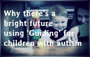 Why there's a bright future using 'Guiding' for children with autism