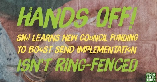 Hands off! SNJ learns new council funding to boost SEND implementation isn't ring-fenced