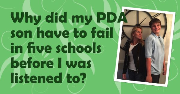 Why did my PDA son have to fail in five schools before someone listened to me?