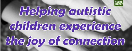 Helping autistic children experience the joy of connection